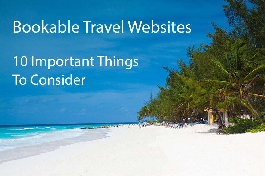Bookable Travel Website - 10 Important Things to Consider!